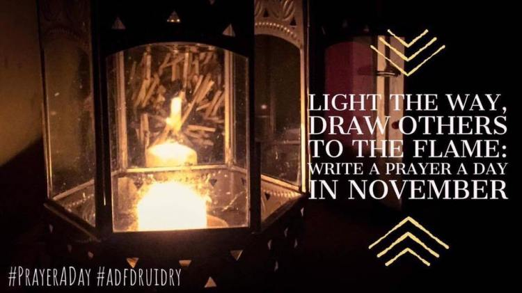 "picture of a candle in a lantern against a dark background with words that say ""Light the Way, Draw others to the Flame: Write a Prayer a Day in November. #prayeraday #adfdruidry"""