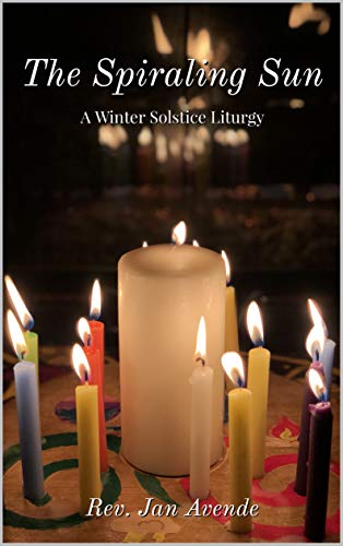 "a picture of the book cover of a large, white pillar candle surrounded  by many small chime candles of different colors.  title of the book is ""The Spiraling Sun: A Winter Solstice Liturgy"" by Rev. Jan Avende"